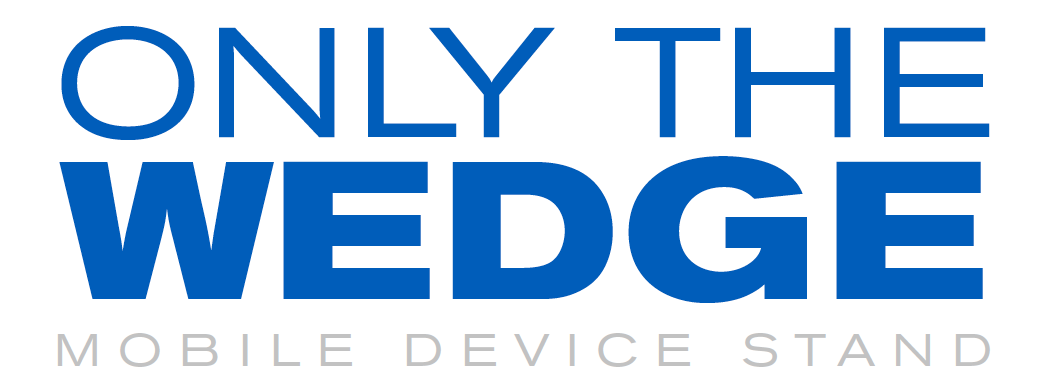 Only the Wedge Mobile Device Stand